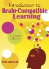 Introduction to Brain-Compatible Learning - Eric Jensen