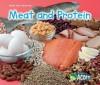 Meat and Protein - Nancy Dickmann, Sarah Schenker, Nancy E. Harris