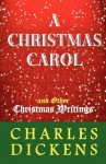 A Christmas Carol and Other Christmas Writings - Charles Dickens