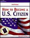 How to Become A U.S. Citizen, 3/E - Arco Editorial, Eve P. Steinberg