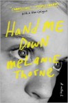 Hand Me Down: A Novel - Melanie Thorne