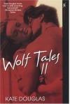 Wolf Tales II (Wolf Tales #2) - Kate Douglas