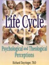 Life Cycle: Psychological and Theological Perceptions - Richard L. Dayringer