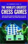 Mammoth Book of the World's Greatest Chess Games: Improve Your Chess by Studying the Greatest Games of All time - Graham Burgess, John Nunn, John Emms