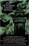Five Victorian Ghost Novels - E.F. Bleiler, J.H. Riddell, Wilhelm Meinhold, Amelia B. Edwards, Vernon Lee, Charles Willing Beale, Charlotte Riddell