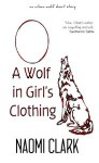 A Wolf in Girl's Clothing - Naomi Clark