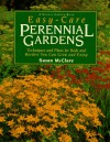 Easy-Care Perennial Gardens: Techniques and Plans for Beds and Borders You Can Grow and Enjoy - Susan McClure