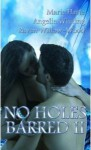 No Holes Barred II - Marie Harte, Angelia Whiting, Raven Willow-Wood