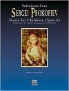 Selections from Sergei Prokofiev: Music for Children, Opus 65 - Sergei Prokofiev, Dale Tucker