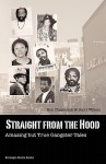 Straight from the Hood: Amazing But True Gangster Tales - Ron Chepesiuk, Scott Wilson