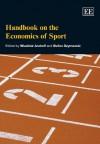 Handbook on the Economics of Sport (Elgar Original Reference) - Wladimir Andreff, Stefan Szymanski