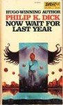 Now Wait for Last Year - Philip K. Dick