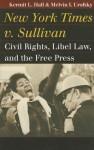 New York Times v. Sullivan: Civil Rights, Libel Law, and the Free Press - Kermit L. Hall, Melvin I. Urofsky