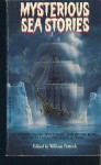 Mysterious Sea Stories - Jack London, Herman Melville, H.G. Wells, Joseph Conrad, John Masefield, Frederick Marryat, William Hope Hodgson, William Clark Russell, C.S. Forester, Richard Sale, William Pattrick, Ray Bradbury, Arthur Conan Doyle, Rudyard Kipling, Edgar Allan Poe