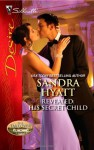 Revealed: His Secret Child - Sandra Hyatt