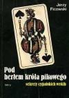Pod berłem króla pikowego. Sekrety cygańskich wróżb - Jerzy Ficowski