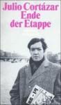 Ende der Etappe (Die Erzählungen, #4) - Julio Cortázar, Rudolf Wittkopf
