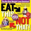 Eat This, Not That! 2013: The No-Diet Weight Loss Solution - David Zinczenko, Goulding, Matt