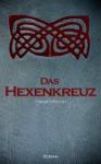 Das Hexenkreuz: Historischer Liebesroman (Seelenfischer-Trilogie-Band 2) (German Edition) - Hanni Münzer