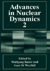 Advances in Nuclear Dynamics 2 - Wolfgang Bauer