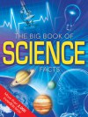 The Big Book of Science Facts - Steve Parker, Dee Phillips, Brian Alchorn