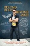 Beyond Body Beyond Mind - Dr. Sukhi Muker, Katie Karlson, Jonathan Berridge, Georgia Esporlas, Gabrielle Bernstein