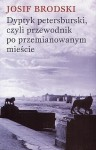 Dyptyk petersburski, czyli przewodnik po przemianowanym mieście - Josif Brodski, Anna Husarska, Paweł Hertz