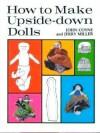 How to Make Upside-Down Dolls - John Coyne, Jeremy Miller