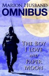 The Boy I Love & Paper Moon: Marion Husband Omnibus - Marion Husband