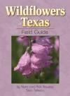 Wildflowers of Texas Field Guide - Rick Bowers, Stan Tekiela