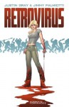 Retrovirus - Jimmy Palmiotti, Justin Gray, Norberto Fernandez