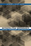 Metropolitan Governance: Conflict, Competition, and Cooperation (American Governance and Public Policy series) - Richard C. Feiock