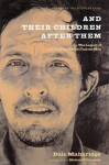 And Their Children After Them: The Legacy of Let Us Now Praise Famous Men: James Agee, Walker Evans, and the Rise and Fall of Cotton in the South - Dale Maharidge, Michael S. Williamson