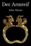 Der Armreif - Jutta Ahrens