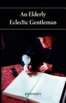 An Elderly Eclectic Gentleman - Jim Warren