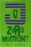 Zero Moment - M.G. Harris