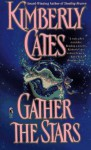 Gather the Stars - Kimberly Cates