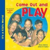Come Out and Play - Maya Ajmera, John D. Ivanko, Global Fund for Children (Organization)