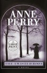The Twisted Root (William Monk, #10) - Anne Perry