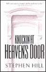 Knockin at Heaven's Door: God's Spirit Can Touch Your Life - Stephen Hill