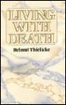 Living with Death - Helmut Thielicke, Geoffrey William Bromiley