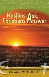 Muslims Ask, Christians Answer - Christian W. Troll, David Marshall
