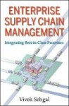 Enterprise Supply Chain Management: Integrating Best in Class Processes - Vivek Sehgal