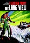 The Long View - Fletcher Pratt