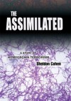 the Assimilated: A Story of Homegrown Terrorism - Sheldon Cohen