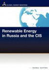 Renewable Energy in Russia and the Cis - Chris Moore, Kevin R. Smith