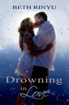 Drowning in Love - Beth Rinyu
