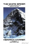 The White Spider: The Classic Account of the Ascent of the Eiger - Heinrich Harrer