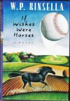 If wishes were horses - W.P. Kinsella