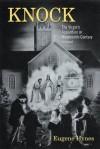 Knock: The Virgin S Apparition in Nineteenth-Century Ireland - Eugene Hynes